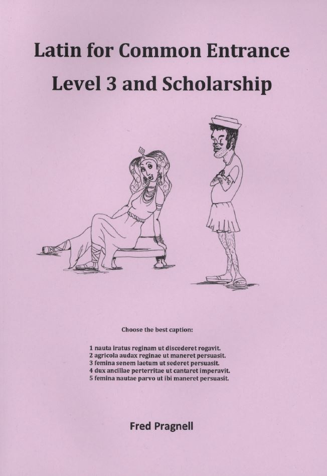 Latin for Common Entrance Level 3 and Scholarship - Latin Course Book from Pragnell Books